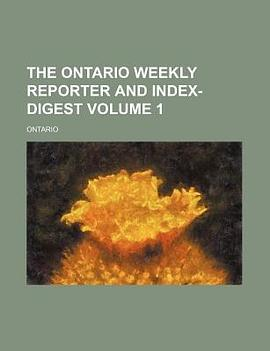 The Ontario Weekly Reporter and Index-Digest Volume 1-免费小说下载